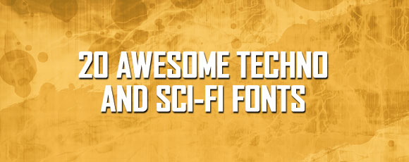 20 Awesome Techno And Sci-Fi Fonts