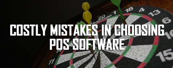 Costly Mistakes in Choosing POS Software That You Should Avoid