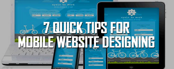 7 Quick Tips for Mobile Website Designing