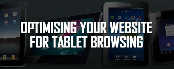 Optimising Your Website for Tablet Browsing