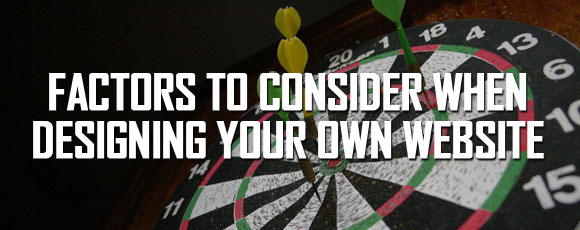 Factors To Consider When Designing Your Own Website
