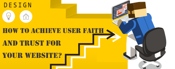 How to achieve user faith and trust for your website?